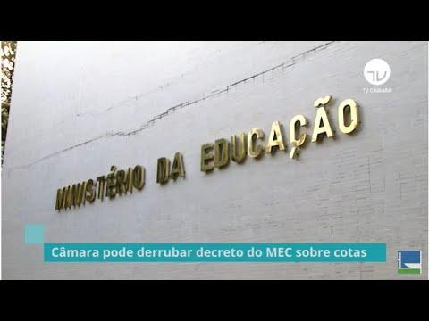 Câmara pode derrubar decreto do MEC sobre cotas - 19/06/20