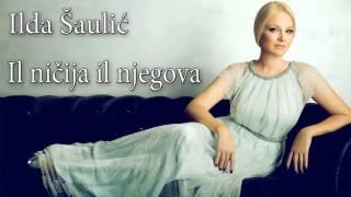 Ilda Saulic - Il nicija il njegova - (Audio 2014)