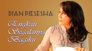 Download lagu Dian Pisesha Engkau Segalanya Bagiku Mp3