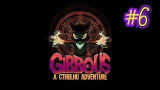 Gibbous - A Cthulhu Adventure (2019) ☔Прохождение на русском 6 глава: Фестиваль \ Игра про Ктулху