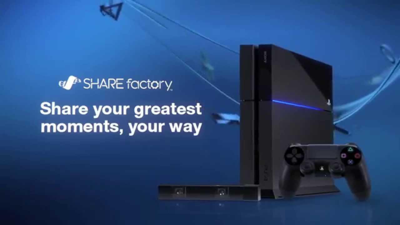 Mise à jour 1.70 pour la PlayStation 4 : découvrez la SHAREfactory