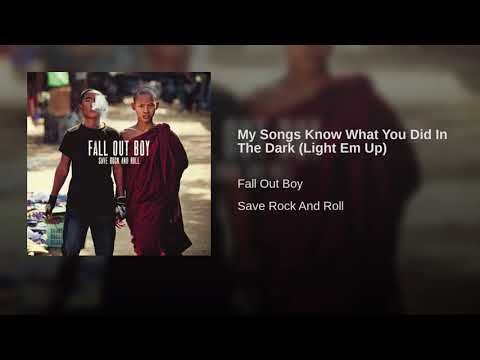 My Songs Know What You Did In The Dark- Fallout Boy