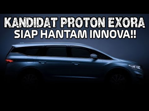 TANTANG INNOVA & CORTEZ! NEW PROTON EXORA TURBO 2019 MPV CONCEPT FROM GEELY