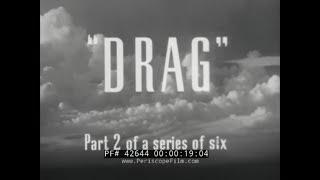 "1949 SHELL OIL CO. EDUCATIONAL FILM "" HOW AN AIRPLANE FLIES PART 2: DRAG "" 42644"