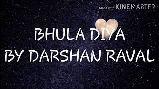 Bhula Diya By Darshan Raval Lyrics - YouTube