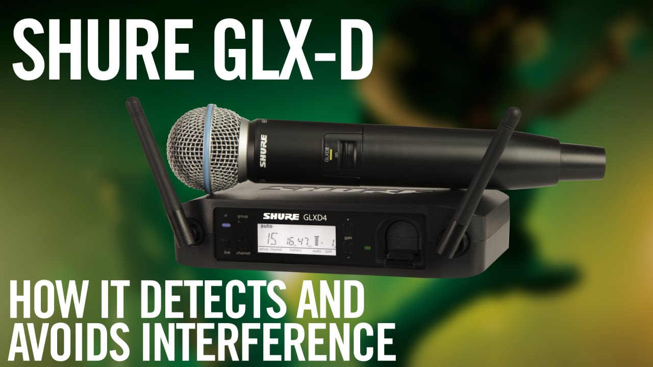 Shure GLX-D Digital Wireless System: How it Detects and Avoids Interference