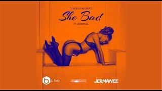 DJ Bob & Fabobeatz Feat. Jermanee - She Bad (Prod. by Dj Bob & Fabobeatz)