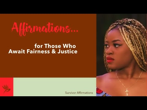 Affirmations for Those Who Await Fairness and Justice (video)