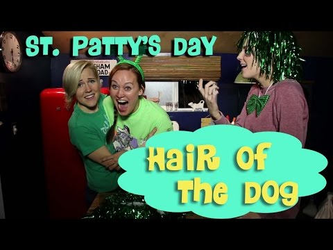 ST PATTY'S DAY Hair of the Dog w/ Hannah Hart & Grace Helbig