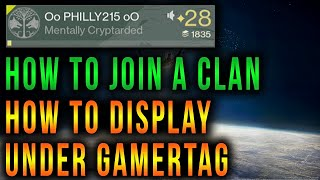 Destiny - How To Join A Clan And Display It Under Gamertag