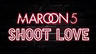 Maroon 5 - Shoot Love (Lyric Video)