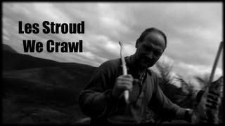 Les Stroud - We Crawl