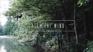 Catch The Wind (Official Lyric Video) - Jonathan & Melissa Helser | Beautiful Surrender