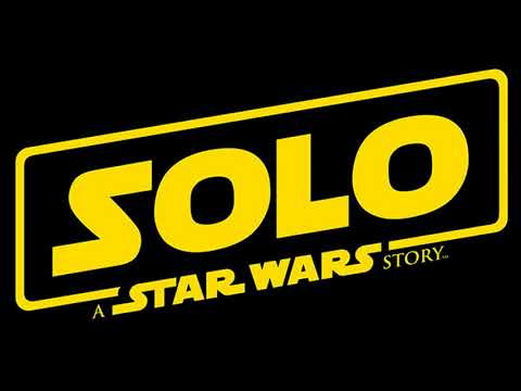 Soundtrack Solo: A Star Wars Story (Theme Song - Epic Music 2018) - Musique film Star Wars Solo