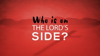 Who Is On the Lord\'s Side?