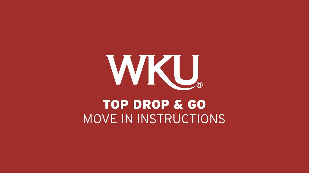 WKU Top Drop & Go Move In Instructions Video Preview