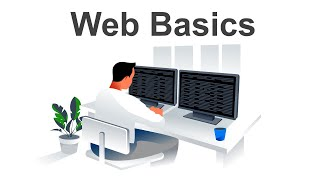 Basics of the Web - An introduction to the World Wide Web