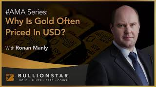 BullionStar #AMA - Why is Gold Often Priced in US dollars?