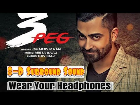 3 Peg Punjabi Song [8D Music]  Wear Your Headphones And Listen