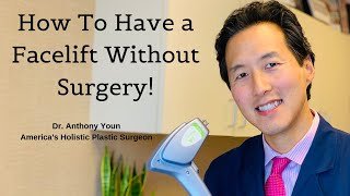 7 Ways You Can Get a Facelift Without Surgery! - Dr. Anthony Youn
