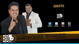 Martín Elías & Rolando Ochoa - Ábrete (Audio)
