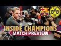 INSIDE CHAMPIONS | Barça - BVB (Match preview)