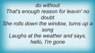 Trisha Yearwood - Hello, I'm Gone Lyrics