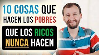 Video: 10 Cosas Que Hacen Los Pobres Que Los Ricos NUNCA Hacen