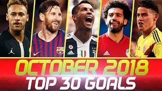 OCTOBER 2018 • Top 30 Goals