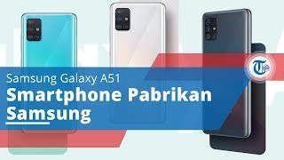 Samsung Galaxy A51, Smartphone Pabrikan Samsung