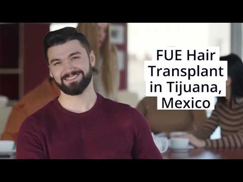 Expert Cosmetologists bring Top-Notch FUE Hair Transplant in Tijuana, Mexico