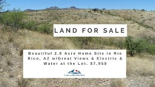 Beautiful 2.9 Acre Home Site in Rio Rico, AZ w/Great Views and Both Electric and Water at the Lot.
