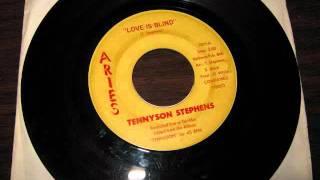 tennyson stephens - Love Is Blind