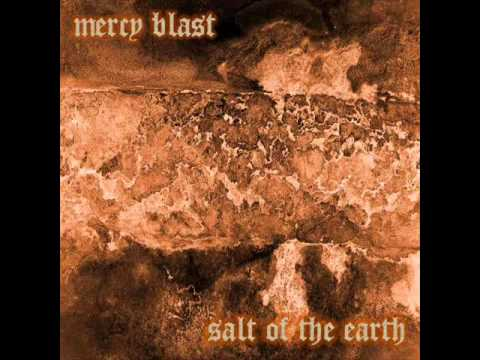 "Mercy Blast ""Salt Of The Earth"""