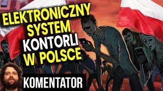 """Elektroniczny System Kontroli Obywateli Wdrażany w Polsce """"dla naszego dobra"""""""