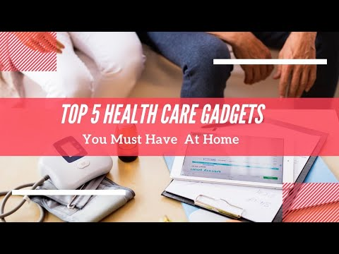 Top 5 medical gadget for healthcare at home