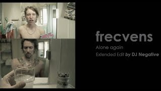 frecvens - alone again (extended edit by Dj Negative)
