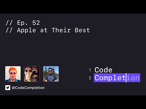 Code Completion Episode 52: Apple at Their Best thumbnail