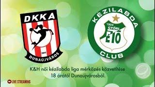 DKKA- Győri Audi ETO KC (K&H Női Kézilabda Liga)