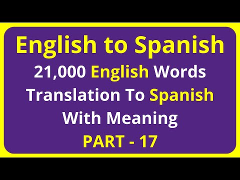 Translation of 21,000 English Words To Spanish Meaning - PART 17 | english to spanish translation
