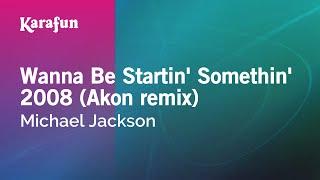 Karaoke Wanna Be Startin' Somethin' 2008 (Akon remix) - Michael Jackson *