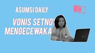 Vonis Setnov Mengecewakan - Asumsi Daily