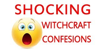 Shocking Witchcraft Confessions