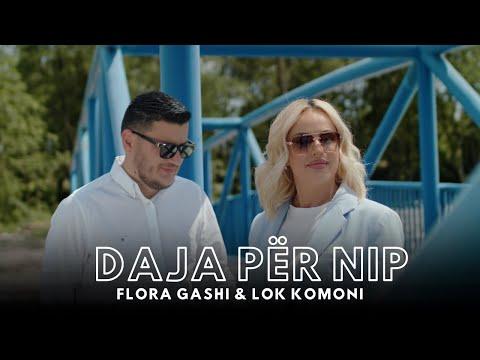 Flora Gashi ft. Lok Komoni - Daja per Nip