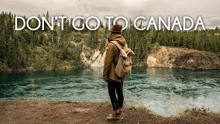 Dont Go To Canada - Travel Film By Tolt #13