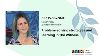 Problem-solving strategies and learning in The Witness - Megan Pusey
