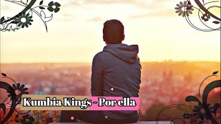 KUMBIA KINGS - POR ELLA
