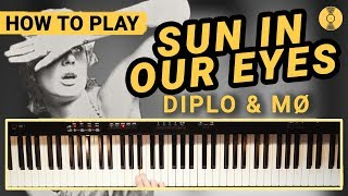 HOW TO PLAY - Sun In Our Eyes - Diplo & MØ   Easy Piano Tutorial  