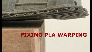 Fixing PLA Warping on a 3D Printer
