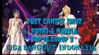 DUET CANTIK IMUT...!!! PUTRI & NABILA ( DATANG DAN PERGI ) TOP 15 GROUP 3 LIDA